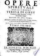 Opere spirituali ... Ristampate conforme perfetta copia di Roma corretta, e rincontrata con gli originali manoscritti