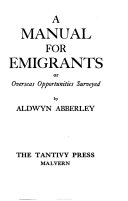 A Manual for Emigrants  Or  Overseas Opportunities Surveyed