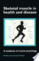 Skeletal Muscle In Health And Disease Book PDF