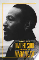 Divided Soul  The Life Of Marvin Gaye