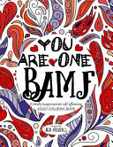 You Are One Bamf