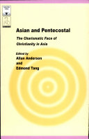 Asian and Pentecostal: The Charismatic Face of Christianity ...