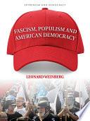 Fascism  Populism and American Democracy