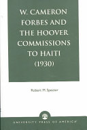 W  Cameron Forbes and the Hoover Commissions to Haiti  1930