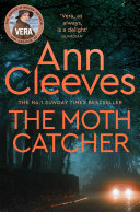 The Moth Catcher: A Vera Stanhope Novel 7
