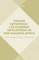 Private Enterprise Led Economic Development in Sub Saharan Africa