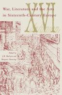 War Literature And The Arts In Sixteenth-Century Europe Pdf/ePub eBook