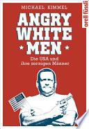 Angry White Men  : Die USA und ihre zornigen Männer