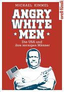 Angry White Men: Die USA und ihre zornigen Männer