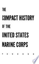 The Compact History of the United States Marine Corps