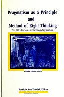 Pragmatism as a Principle and Method of Right Thinking Pdf/ePub eBook