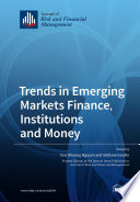 Trends in Emerging Markets Finance, Institutions and Money