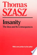 Insanity  : The Idea and Its Consequences