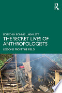 The Secret Lives of Anthropologists
