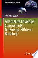Alternative Envelope Components for Energy Efficient Buildings