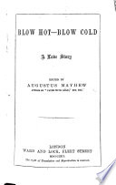 Blow Hot Blow Cold  a love story  Edited by A  Mayhew