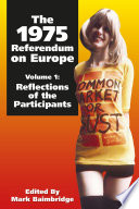 The 1975 Referendum On Europe Volume 1