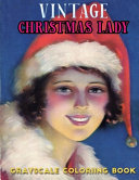 Vintage Christmas Lady Grayscale Coloring Book