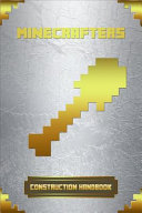 Minecrafters Construction Handbook Ultimate Collector S Edition Book PDF