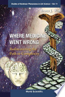 Where Medicine Went Wrong
