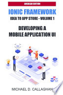 Developing a Mobile Application UI with Ionic and Angular