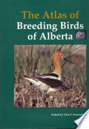 The Atlas of Breeding Birds of Alberta