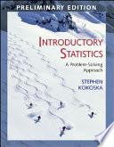 """Introductory Statistics (Preliminary Edition): A Problem-Solving Approach"" by Stephen Kokoska"