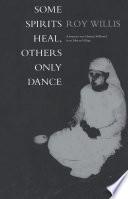 Some Spirits Heal Others Only Dance