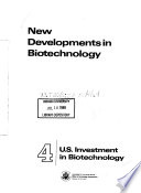 New Developments in Biotechnology  U S  investment in biotechnology  summary Book