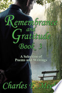 Remembrance and Gratitude Book 3  A Selection of Poems and Writings