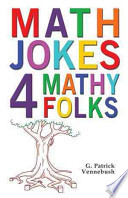 Math Jokes 4 Mathy Folks