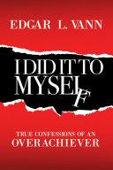 I Did It to Myself [Pdf/ePub] eBook
