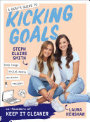 A Girl's Guide to Kicking Goals Book