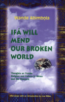 Ifá Will Mend Our Broken World