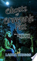 Ghosts of Graveyards Past Book