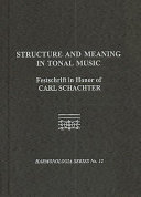Structure and Meaning in Tonal Music: Festschrift in Honor ...