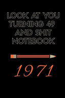 Look At You Turning 51 And Shit Notebook