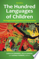 """The Hundred Languages of Children: The Reggio Emilia Experience in Transformation, 3rd Edition: The Reggio Emilia Experience in Transformation"" by Carolyn Edwards, Lella Gandini, George Forman"