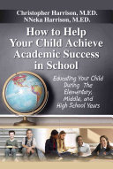 How to Help Your Child Achieve Academic Success in School