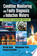 Condition Monitoring and Faults Diagnosis of Induction Motors