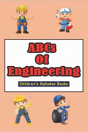 Abcs Of Engineering  Children s Alphabet Books