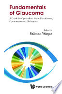 Fundamentals Of Glaucoma: A Guide For Ophthalmic Nurse Practitioners, Optometrists And Orthoptists