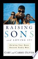 Raising Sons and Loving It  Book PDF