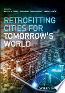 Retrofitting Cities for Tomorrow s World