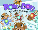 Poke A Dot  10 Little Monkeys  30 Poke able poppin  dots