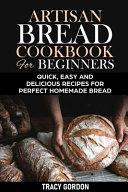 Artisan Bread Cookbook for Beginners