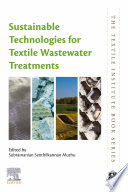 Sustainable Technologies for Textile Wastewater Treatments Book