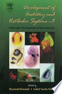 Development of Auditory and Vestibular Systems-3: Molecular Development of the Inner Ear