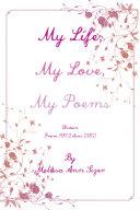 My Life  My Love  My Poems