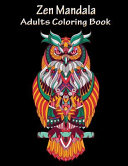 Zen Mandala Adults Coloring Book: Coloring Made You Relax, Stress Less, Meditation and Mindfulness. Mandalas Is the Perfect Way to Escape from Stress,